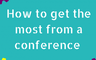 Conference Tips – How to get the most from a conference
