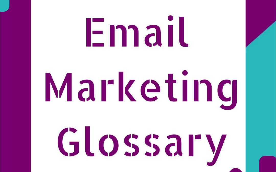 Email Marketing Glossary