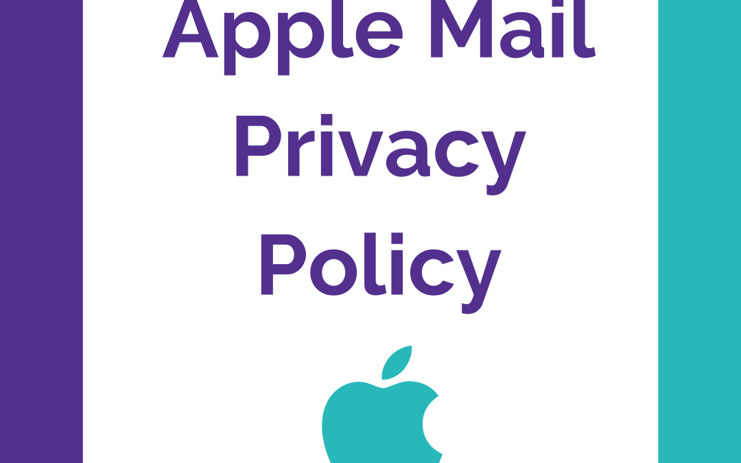 Apple Privacy Policy is messing with email open rates